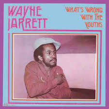Wayne Jarrett - Whats wrong with the youths