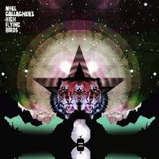 Noel Gallagher and the High Flying Birds - Black Star Dancing
