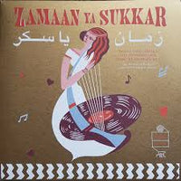 Zamaan Ya Sukkar - Exotic Love Songs and Instrumentals from the Egyptian 60s