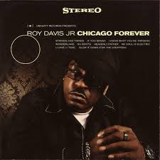 Roy Davis Jn - Chicago Forever