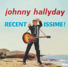 Johnny Hallyday - Recent Issime