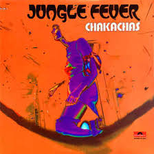 Jungle Fever - Chakachas