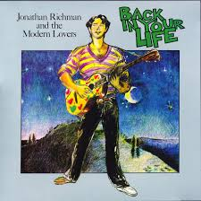 Jonathan Richman and the Modern Lovers - Back in Your Life