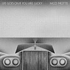 Nico Motte - Life Goes On If You're Lucky