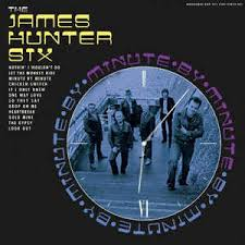 The James Hunter Six - Minute by Minute