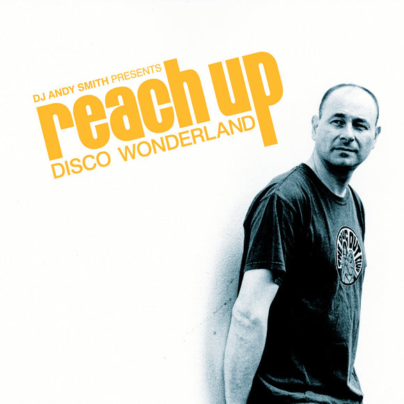 Andy Smith - Reach Up Disco Wonderland Volume 1 (compilation)