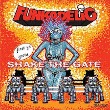 Funkadelic - Shake the gate
