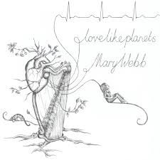 Mary Webb - Love Like Planets