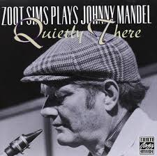 Zoot Sims - Quietly There: Zoot Sims Plays Johnny Mandel
