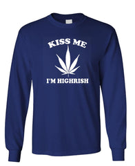 KISS ME I'M HIGHRISH - Unisex Cotton Long Sleeved T-Shirt (lstee)