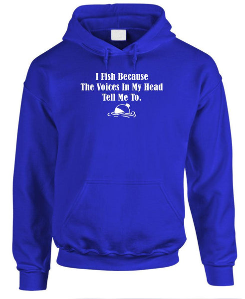 I FISH BECAUSE THE VOICES TELL ME TO - Fleece Pullover Hoodie (fleece)