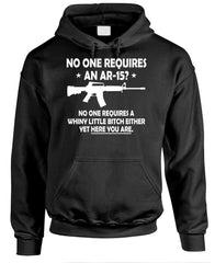 No One Requires an AR-15 ... or a WHINY BITCH - gun rights - Fleece PULLOVER Hoodie (fleece)