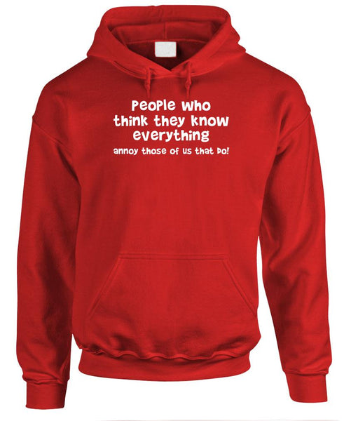 PEOPLE WHO THINK THEY KNOW EVERYTHING - Fleece Pullover Hoodie (fleece)