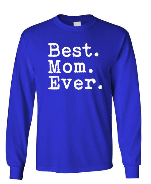 BEST MOM EVER - Unisex Cotton Long Sleeved T-Shirt (lstee)