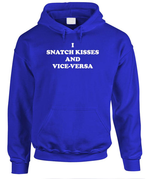 I SNATCH KISSES - Fleece Pullover Hoodie (fleece)