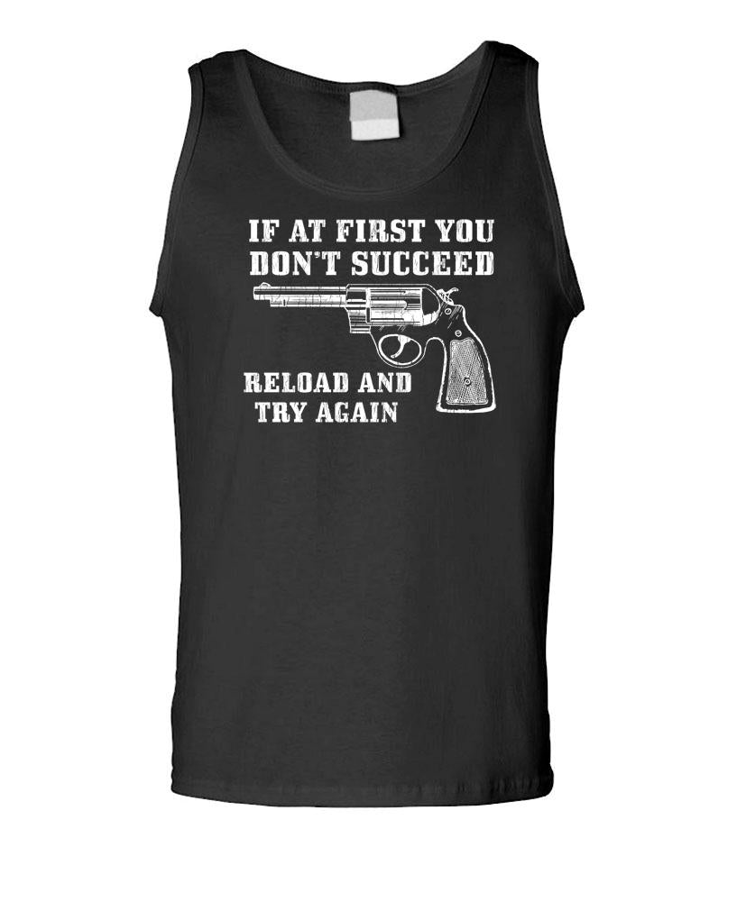 IF AT FIRST YOU DON'T SUCCEED - Reload - Unisex Cotton Tanktop Tank Top (tank)