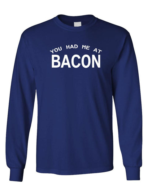 YOU HAD ME AT BACON - Unisex Cotton Long Sleeved T-Shirt (lstee)