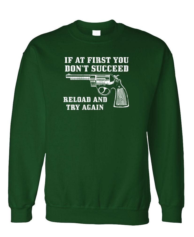 If At First You DON'T SUCCEED - RELOAD - gun rights - Fleece Crew Neck Pullover Sweatshirt (fleece)