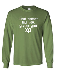 WHAT DOESN'T KILL YOU GIVES YOU XP - Long Sleeved Tee (lstee)