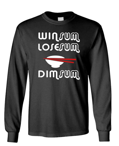 WIN SUM LOSE SUM DIM SUM - chinese food - Unisex Cotton Long Sleeved T-Shirt (lstee)