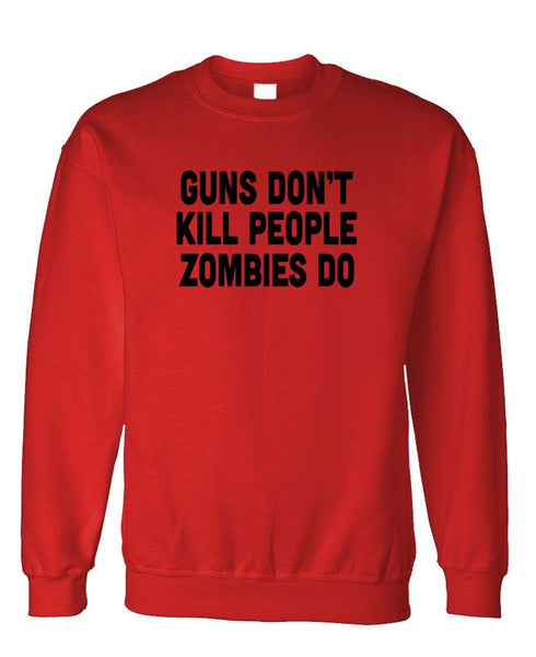The Guns Don't Kill People - ZOMBIES DO - Fleece Sweatshirt (fleece)