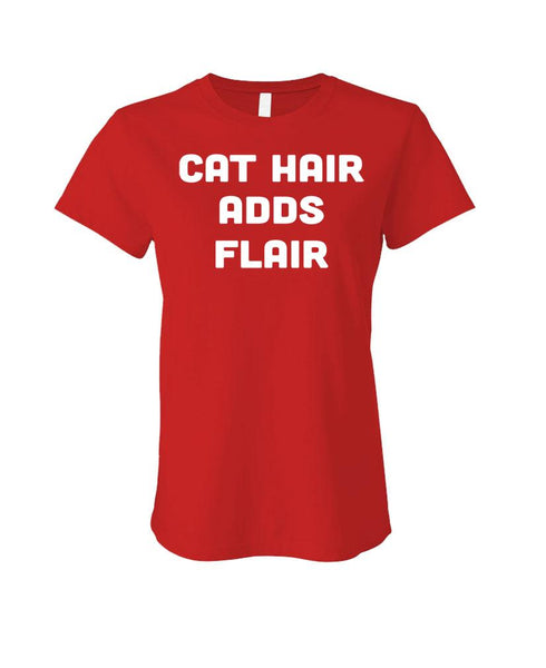 Cat Hair ADDS FLAIR - Cotton LADIES T-Shirt (ladies)