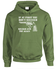 If At First You DON'T SUCCEED - RELOAD - gun rights - Fleece Pullover Hoodie (fleece)