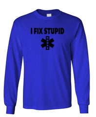 I FIX STUPID - Unisex Cotton Long Sleeved T-Shirt (lstee)