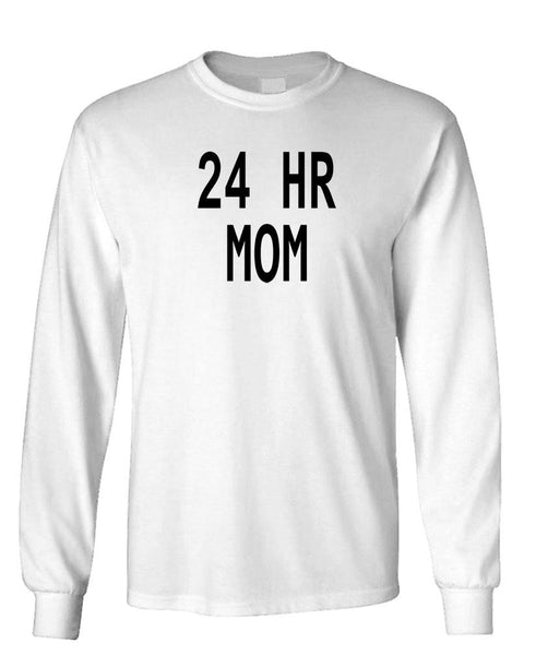 24 HOUR MOM - Unisex Cotton Long Sleeved T-Shirt (lstee)