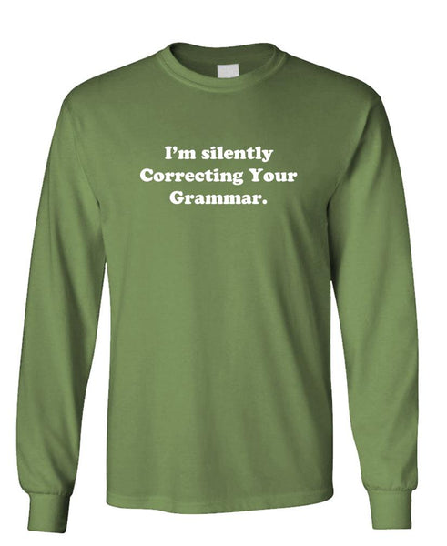 I'M SILENTLY CORRECTING YOUR GRAMMAR - Unisex Cotton Long Sleeved T-Shirt (lstee)