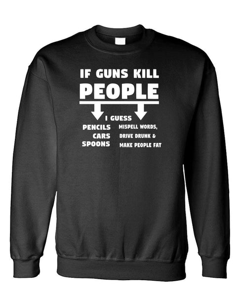 If GUNS Kill People - SPOONS make you FAT - Fleece Crew Neck Pullover Sweatshirt (fleece)