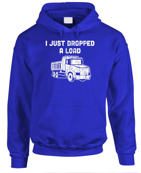 I JUST DROPPED A LOAD - Fleece Pullover Hoodie (fleece)