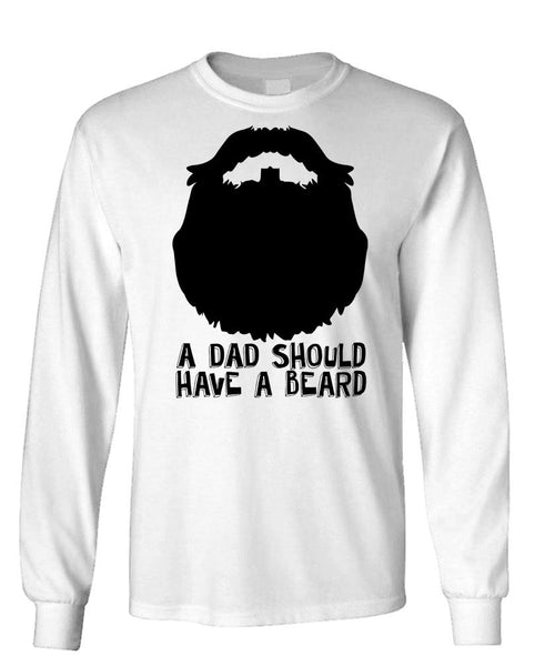 A DAD SHOULD HAVE A BEARD - Unisex Cotton Long Sleeved T-Shirt (lstee)