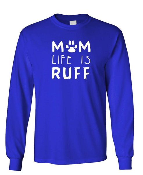 MOM LIFE IS RUFF - Unisex Cotton Long Sleeved T-Shirt (lstee)