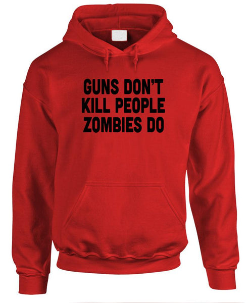 THE GUN'S Don'T Kill People - Zombies Do - Mens Pullover Hoodie (fleece)