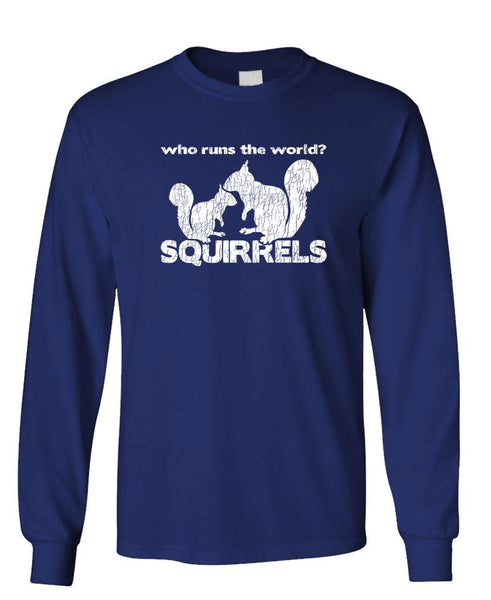 WHO RUNS THE WORLD - Squirrels - Unisex Cotton Long Sleeved T-Shirt (lstee)