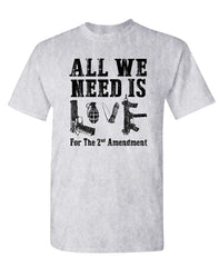 ALL WE NEED IS LOVE FOR THE 2ND AMENDMENT - Cotton Unisex T-Shirt (tee)