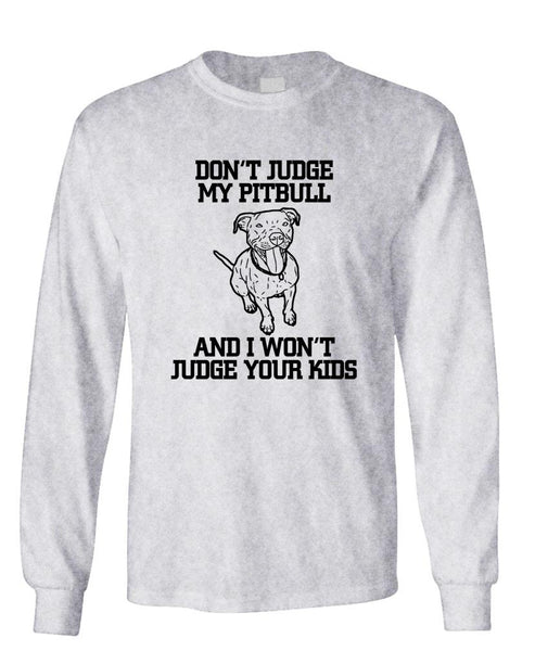 DONT JUDGE MY PITBULL - Unisex Cotton Long Sleeved T-Shirt (lstee)