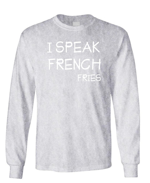 I SPEAK FRENCH (fries) - Unisex Cotton Long Sleeved T-Shirt (lstee)