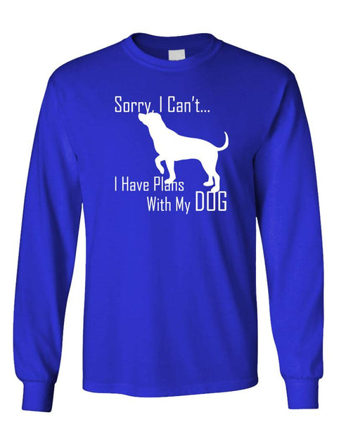 SORRY I HAVE PLANS WITH MY DOG - Unisex Cotton Long Sleeved T-Shirt (lstee)