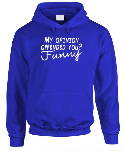 MY OPINION OFFENDED YOU? THAT'S FUNNY - Fleece Pullover Hoodie (fleece)