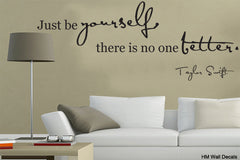 """Just be yourself, there is no one better."" Quote Removable wall decal"