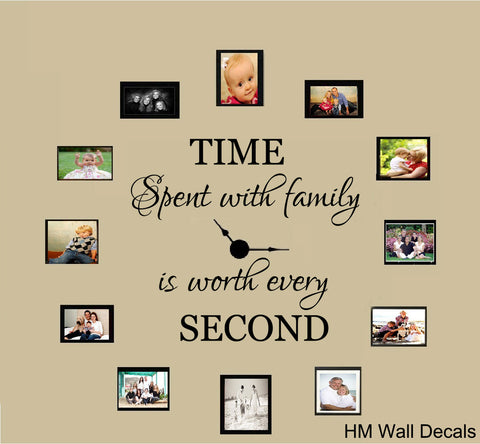 """ Time spent with family is worth every second"" Quote Removable wall decal"
