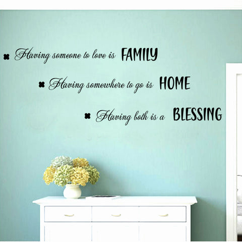 """Having someone to love is Family, Having somewhere to go is Home, Having both is Blessing"" Removable Wall Decal Wall Sticker Mural"