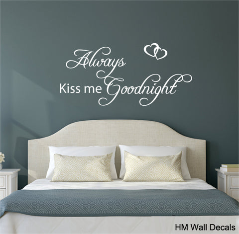 """ALWAYS KISS ME GOOD NIGHT"" wall art decal Removable wall sticker Mural"