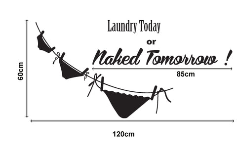 """Laundry today or naked tomorrow "" Wall Art Decal Removable Wall Sticker for home"