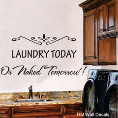 """Laundry Today Or naked Tomorrow !"" Removable wall sticker"