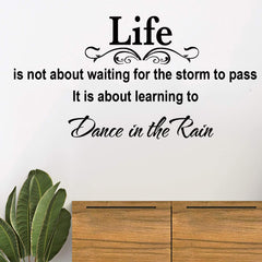 """ Life...Dance in the Rain"" Inspirational Quote Removable wall decal Wall Sticker"