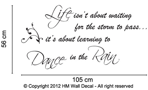 """ Life isn't about waiting for the storm to pass..."" inspirational quote wall art decal"