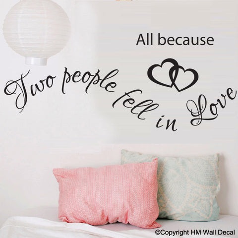 """All because two people fell in love "" Wall Art Decal Removable wall sticker Mural"